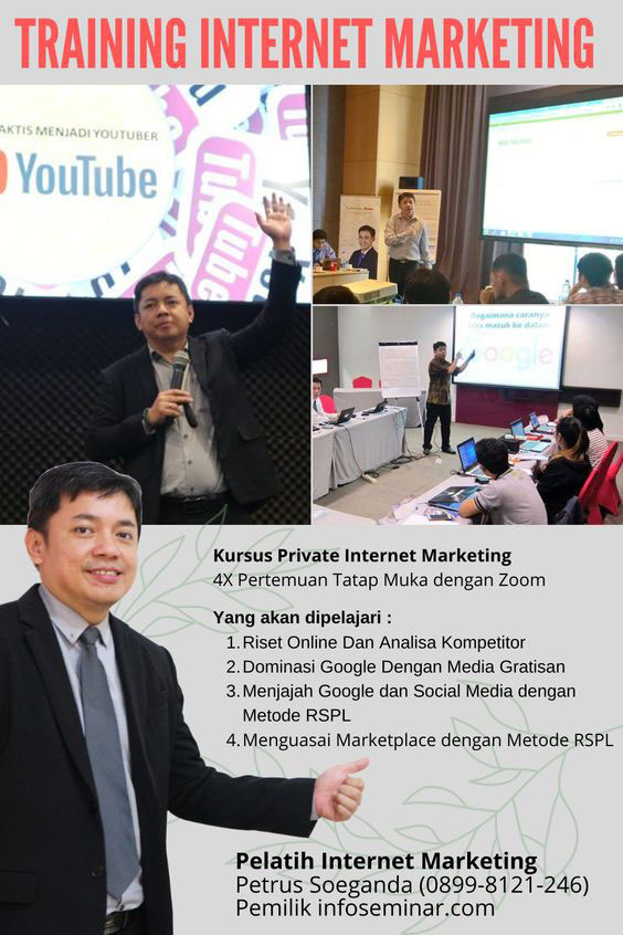 Kursus Privat Langsung Pembicara Internet Marketing dan Pelatihan Internet Marketing Online Shop. Dibimbing langsung oleh Petrus Soeganda 0899-8121-246