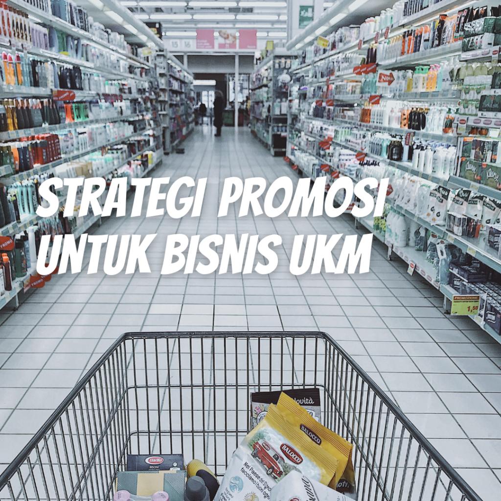 Strategi Promosi Untuk Bisnis UKM