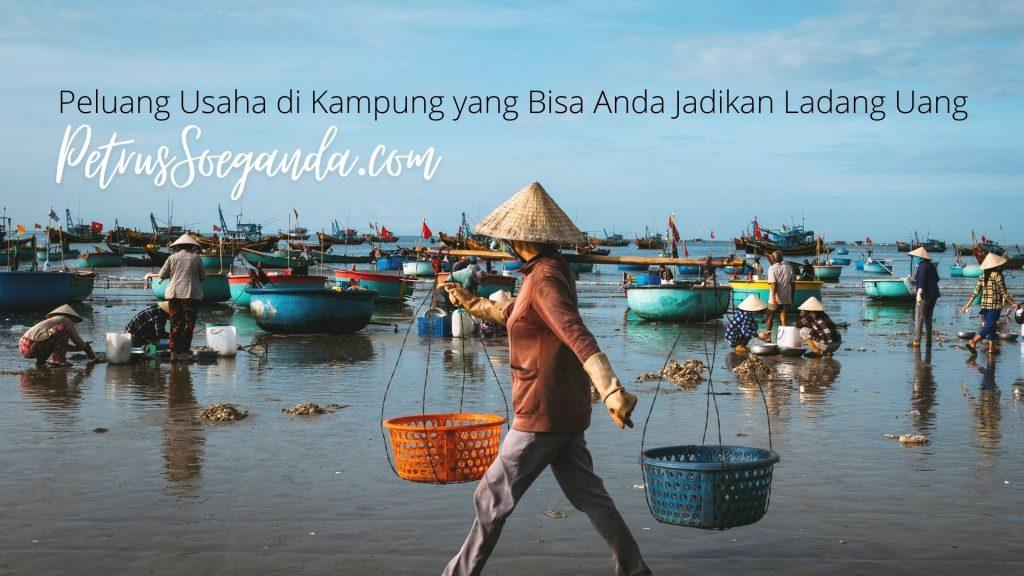 Peluang Usaha di Kampung yang Bisa Anda Jadikan Ladang Uang